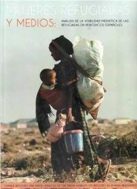 Mujeres refugiadas y medios: análisis de la visibilidad mediática de las refugiadas en medios españoles